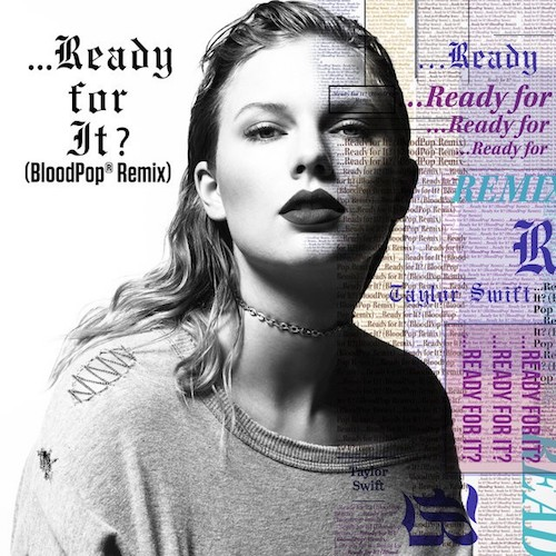 Taylor Swift  Ready For It? (BloodPop® Remix)    Recording