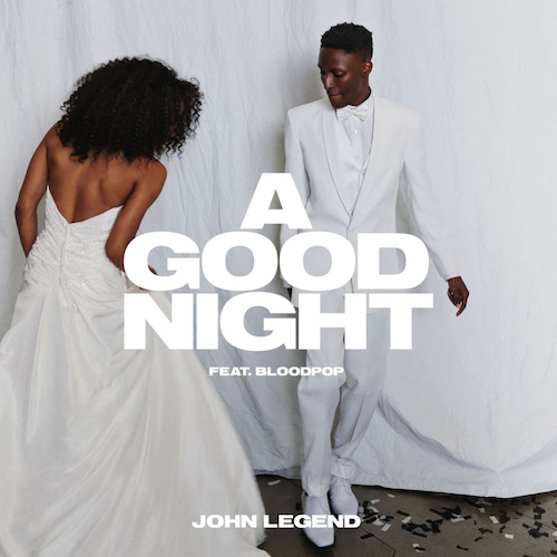 John Legend ft. BloodPop®  A Good Night    Recording