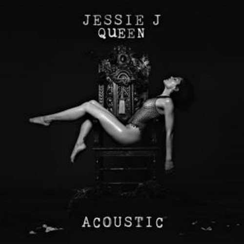 Jessie J  Queen (Acoustic)    Recording