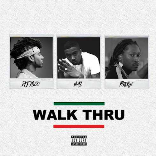 DJ Esco ft. Nas & Future  Walk Thru    Recording