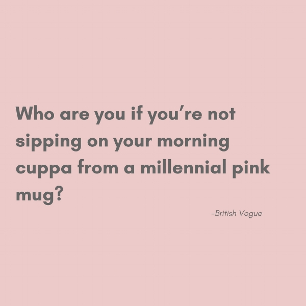 British vogue millennial pink the room alive