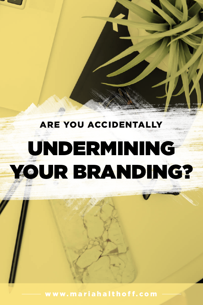 Are You Accidentally Undermining Your Branding