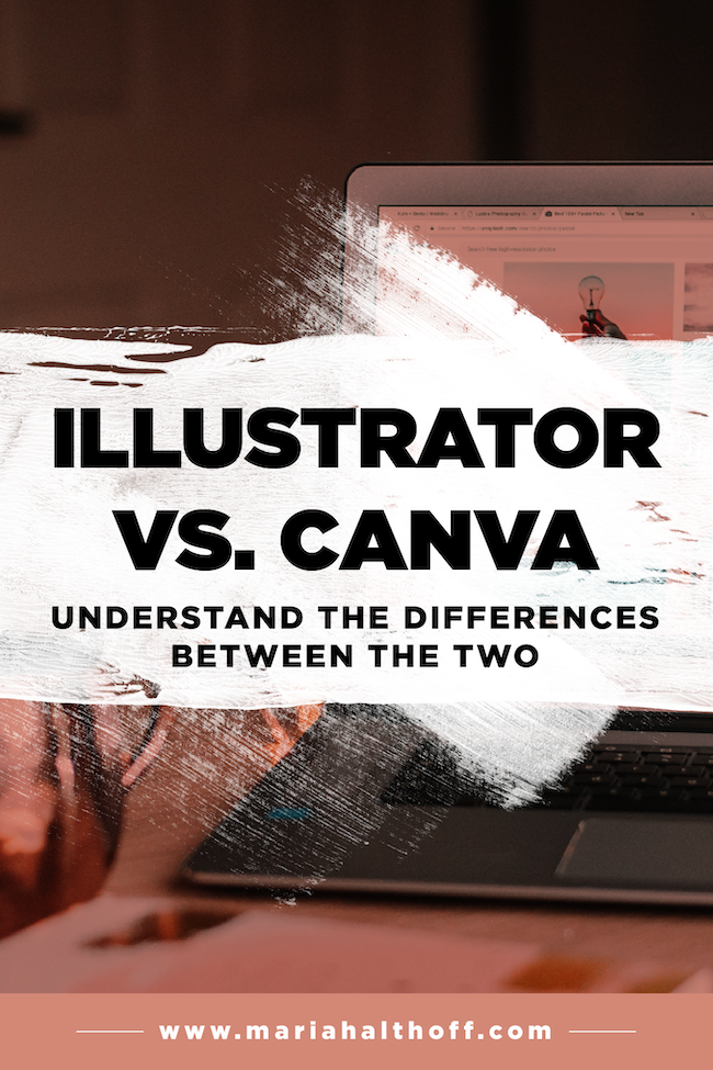 Illustrator Vs Canva Understand The Differences Between The Two Mariah Althoff Graphic Design Freelancing Tips