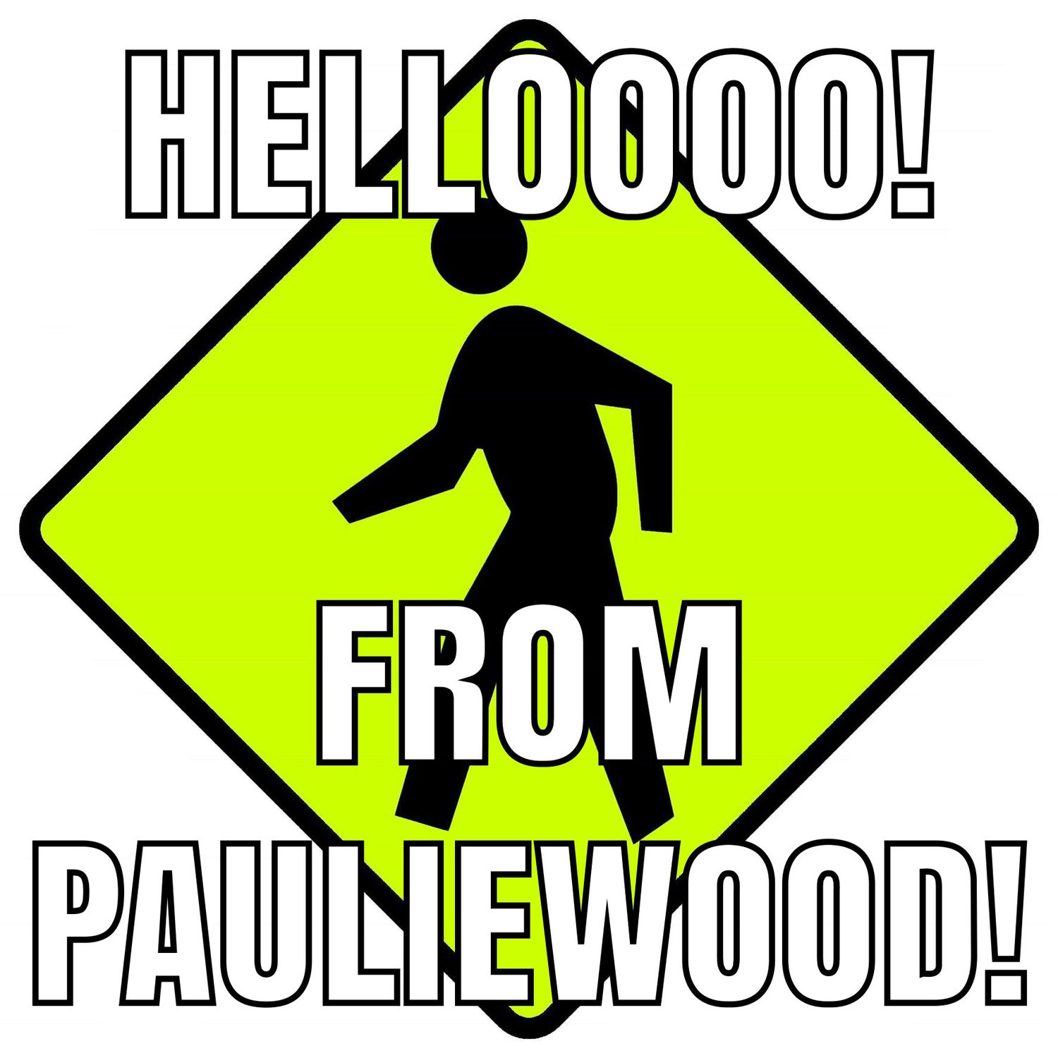 hello-from-pauliewood.jpg