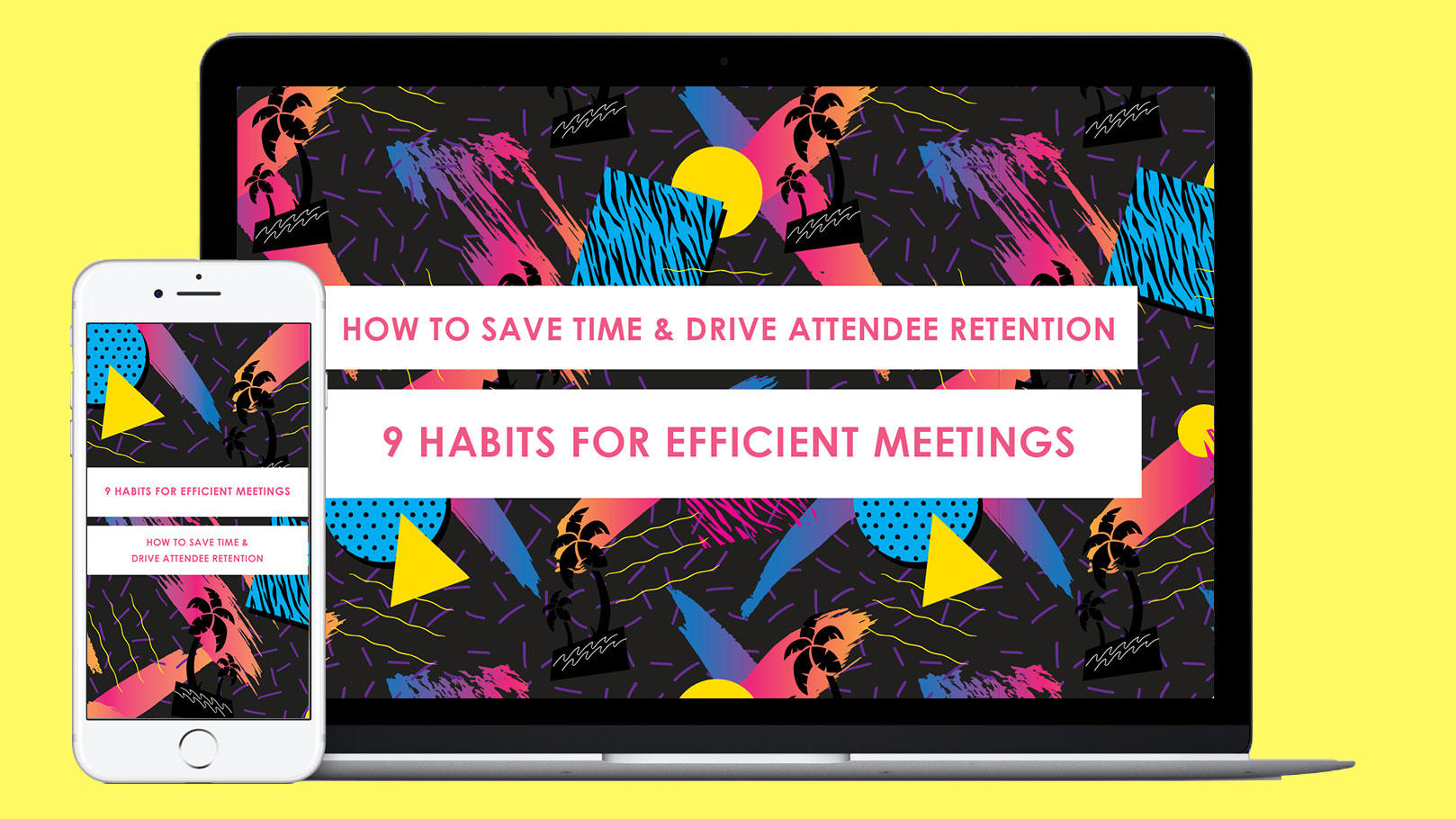 How to save time and drive attendee retention, 9 habits for efficient meetings