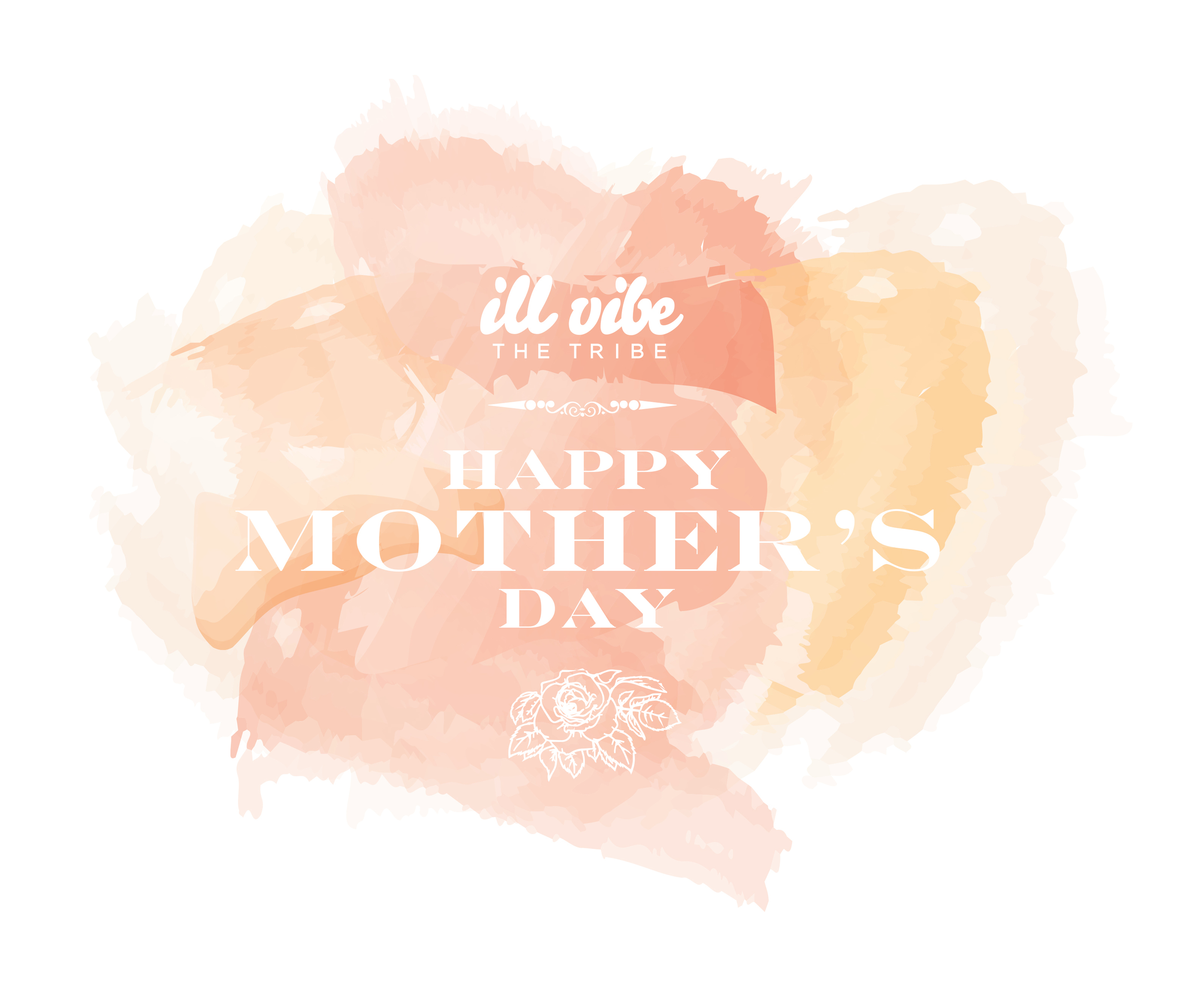 Ill Vibe : Happy Mother's Day !