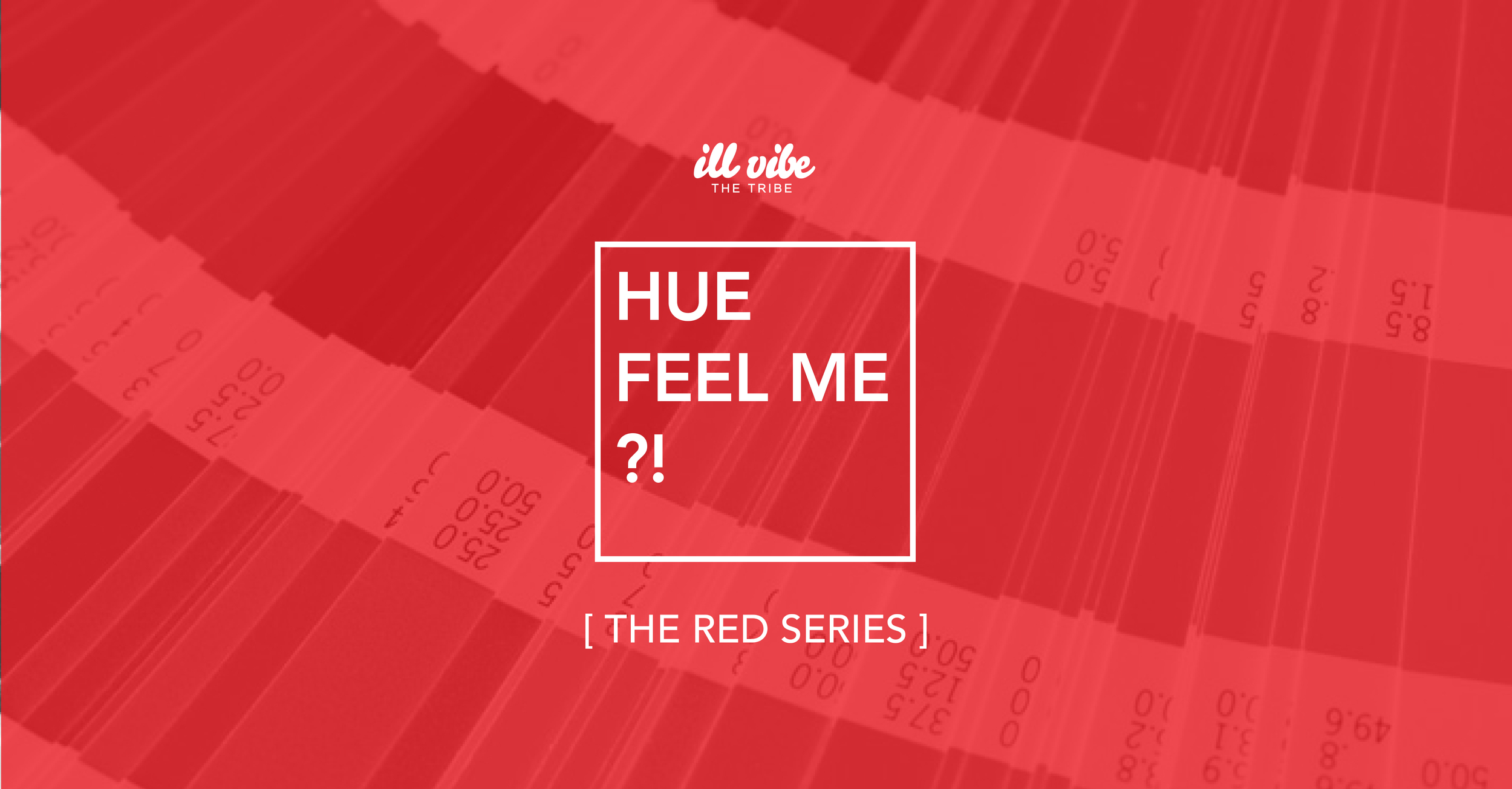 Hue Feel Me?! [The Red Series]