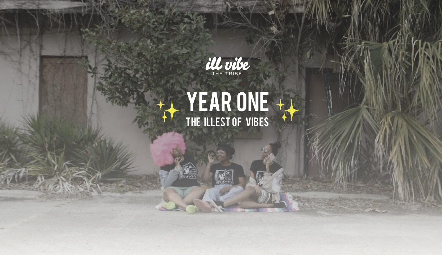 One Year of the Illest Vibes