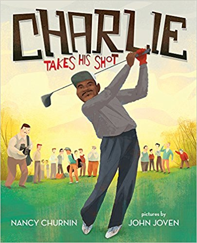Teacher Guide for CHARLIE TAKES HIS SHOT, HOW CHARLIE SIFFORD BROKE THE COLOR BARRIER IN GOLF