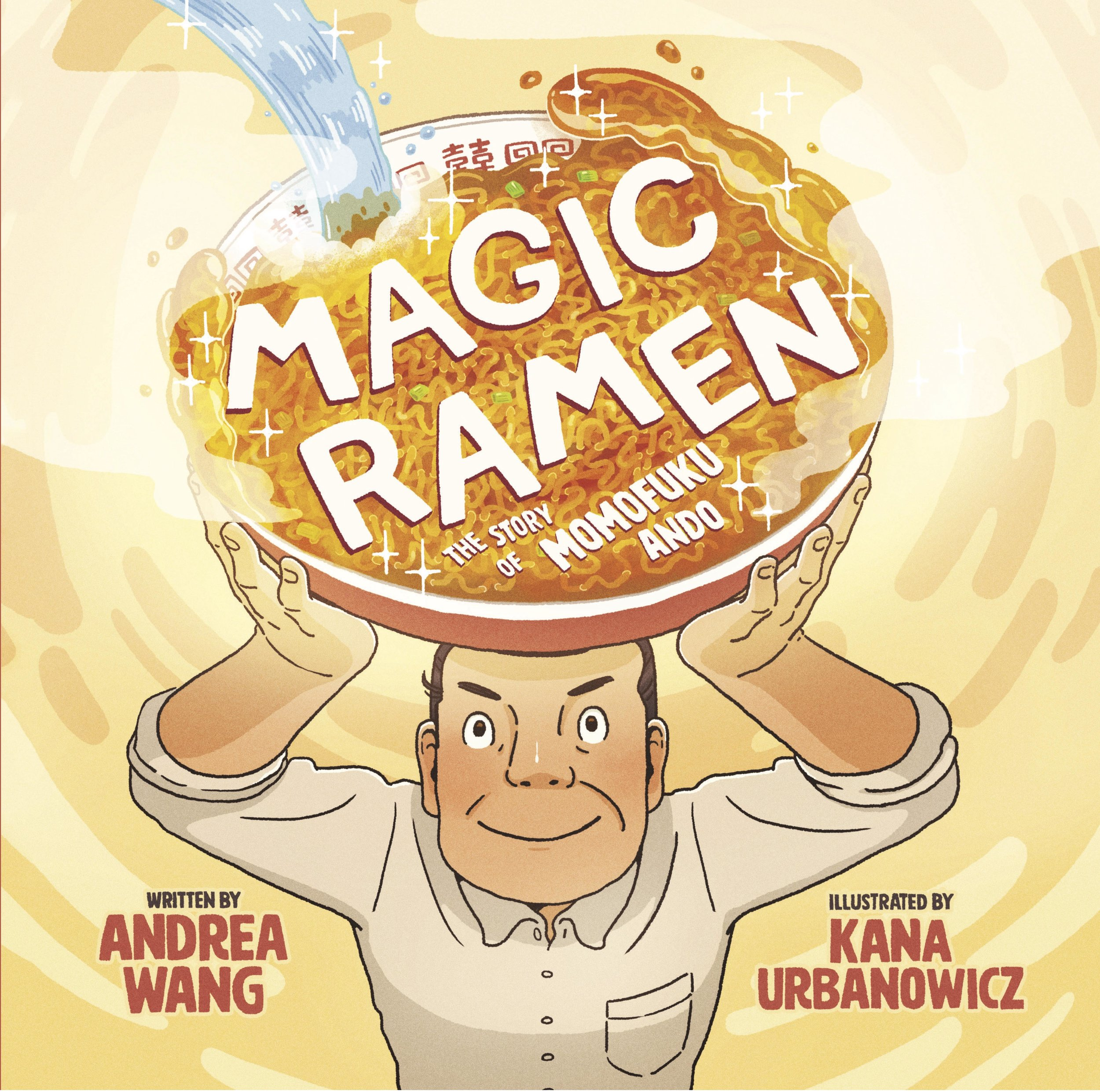 Magic Ramen, the Story of Momfuku Ando  by Andrea Wang, illustrated by Kana Urbanowicz. Published by little bee books