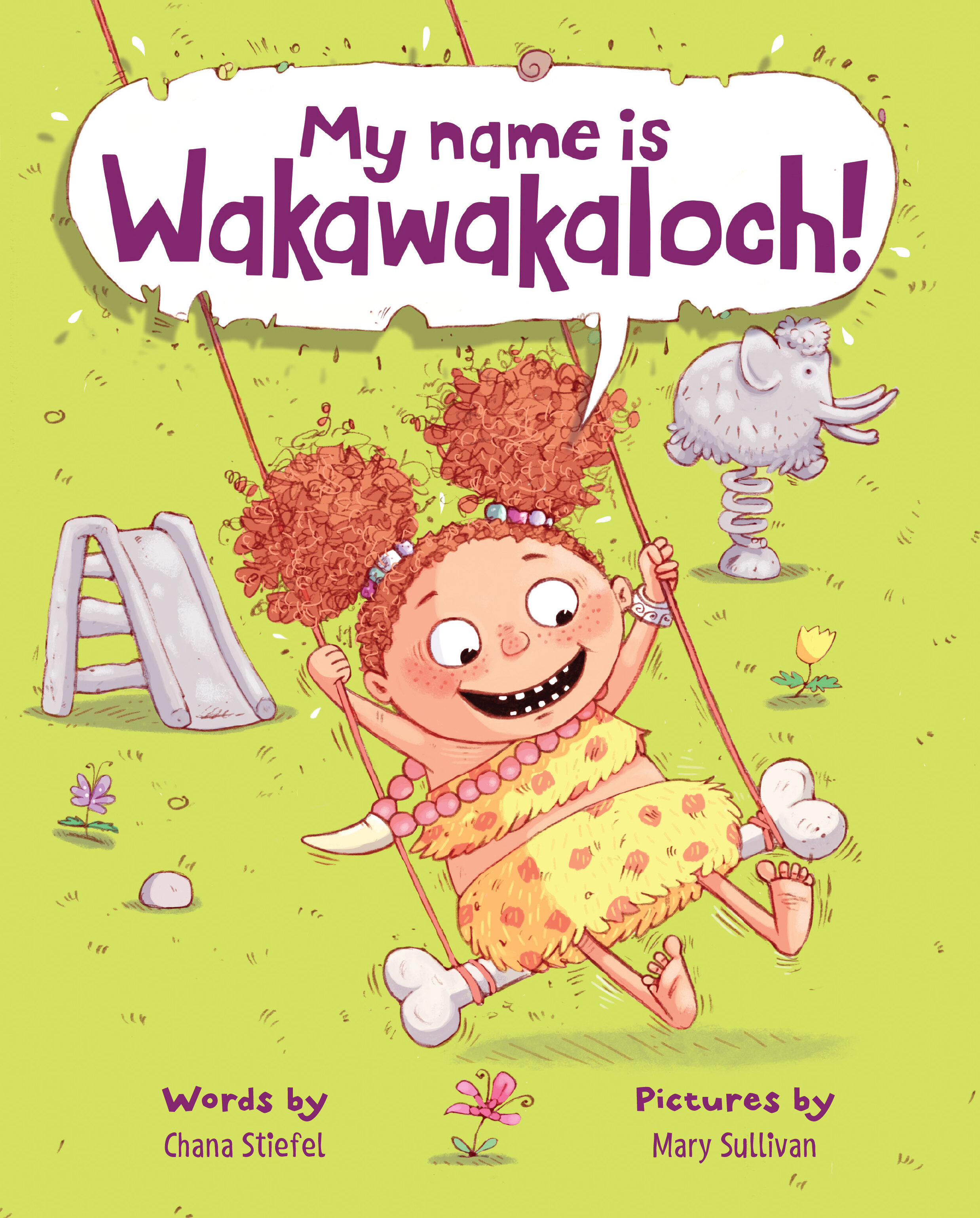 My Name is Wakawakaloch! by Chana Stiefel, illustrations by Mary Sullivan (HMH Books for Young Readers)