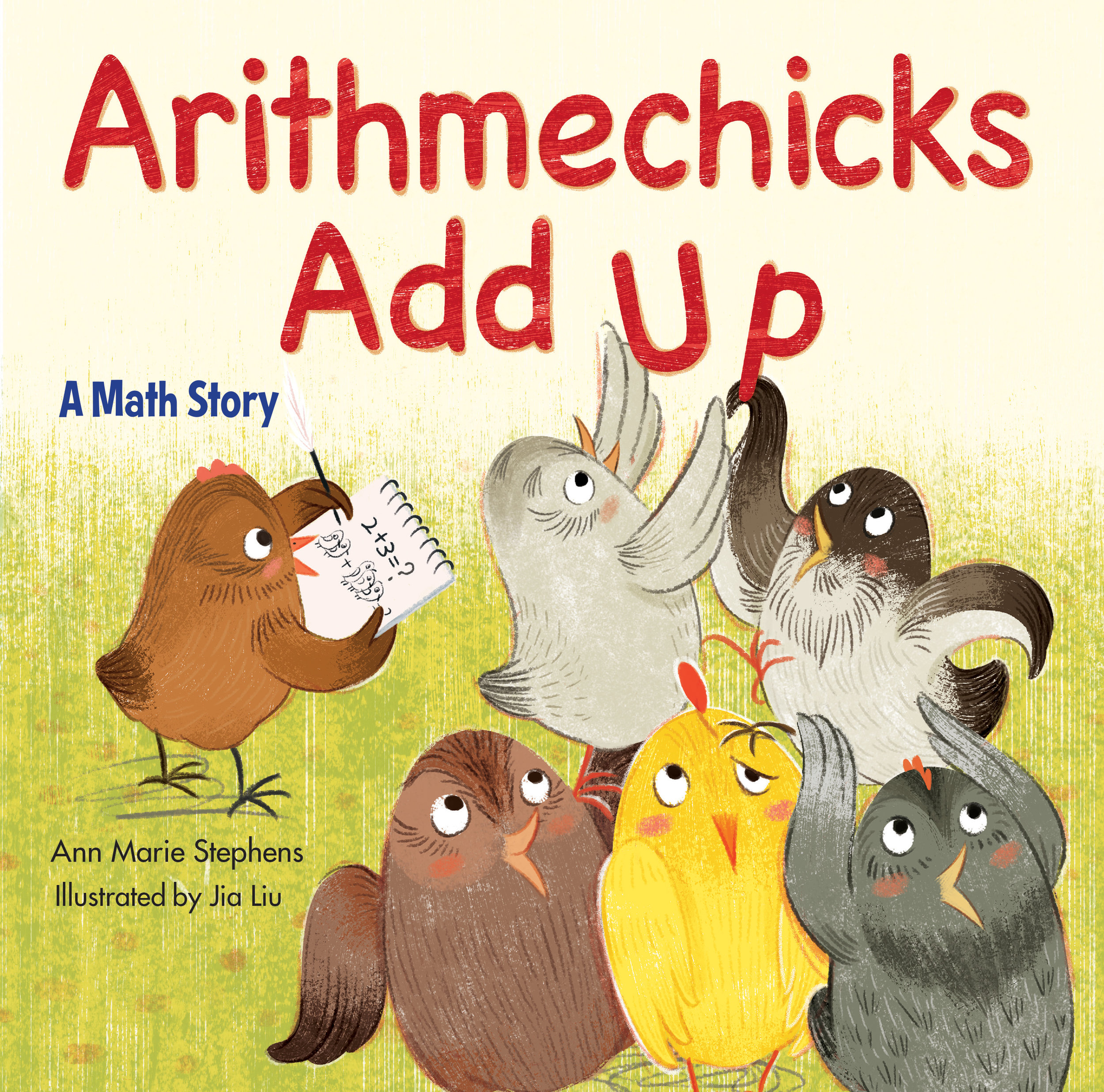 Arithmechicks Add Up by Ann Marie Stephens, illustrated by Jia Liu (Boyds Mill Press)