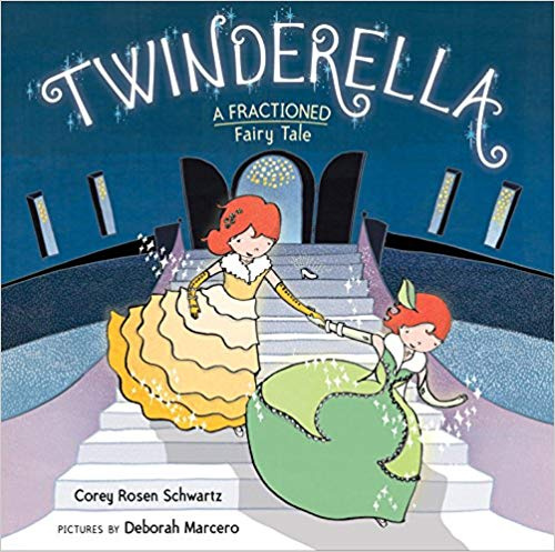 Twinderella, A Fractioned Fairy Tale by Corey Rosen Schwartz, illustrated by Deborah Marcero (G.P. Putnam's Sons Books for Young Readers)