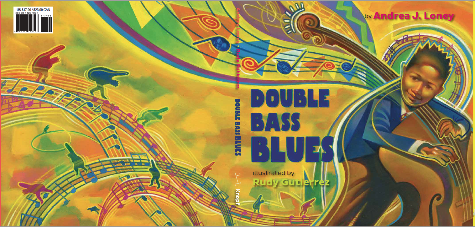 Double Bass Blues by Andrea J. Loney, illustrated by Rudy Gutierrez (Knopf Books for Young Readers)