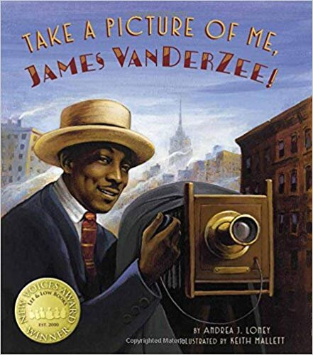 Take a Picture of Me James Van Der Zee! by Andrea J. Loney. Illustrated by Keith Mallett (Lee & Low Books)