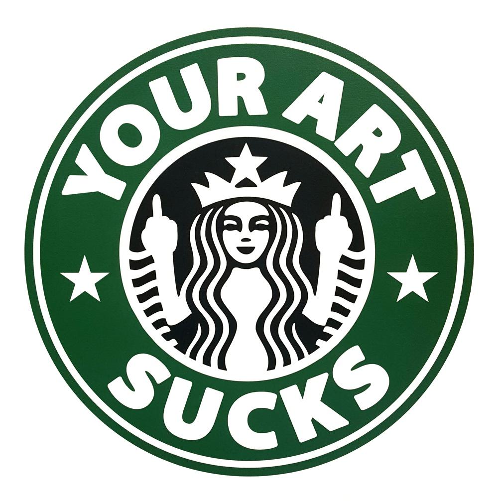 Your Art Sucks - Spray paint on canvas, 70cm x 70cm. 2016