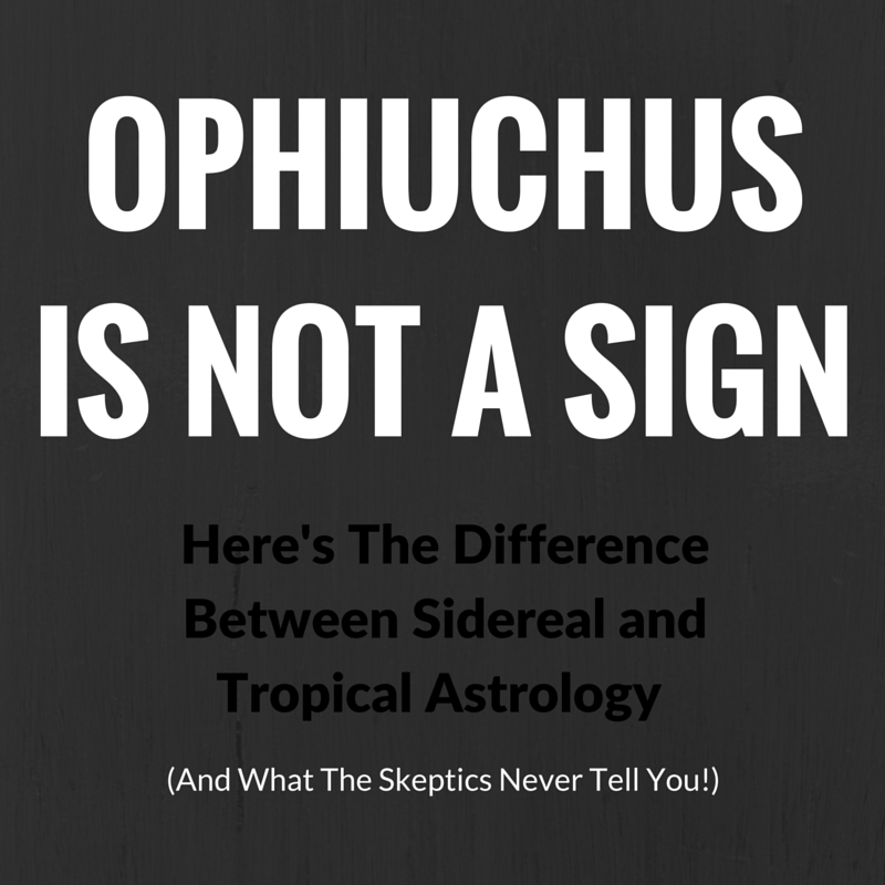 Time to learn an important fact about astrology: there is more than one kind!