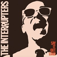 the-interrupters-say-it-out-loud.jpg
