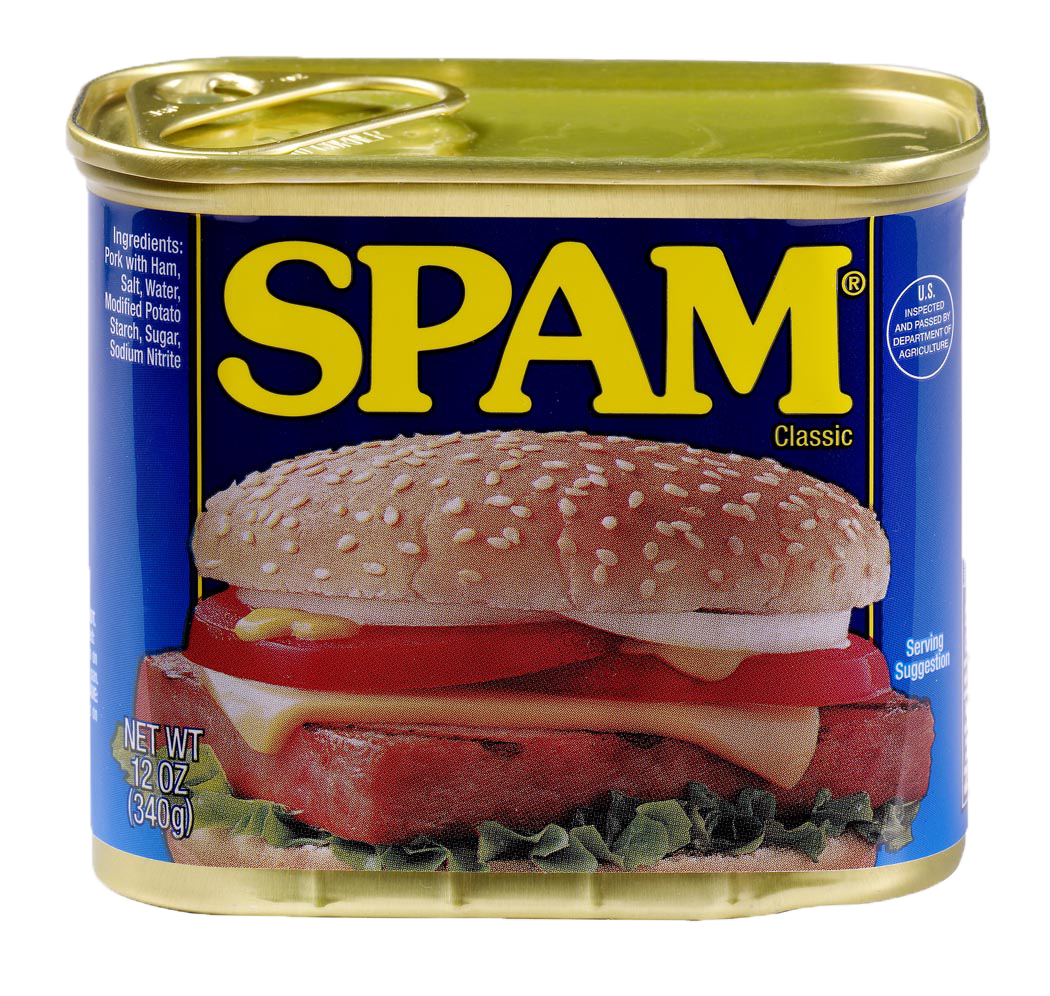 I don't know if I've ever eaten Spam, but I've certainly responded to it