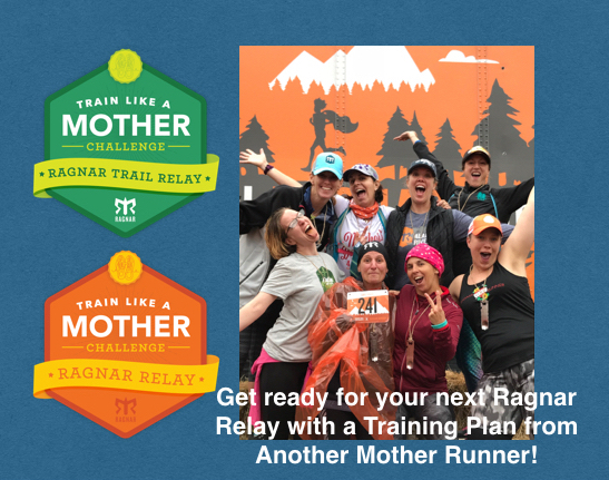 Another Mother Runner + Ragnar