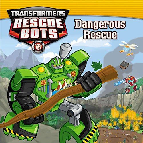 Transfomers Rescue Bots Dangerous Rescue.jpg