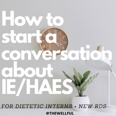 How to start a conversation about Intuitive Eating and Health at Every Size - Dietetic Interns @thewellful thewellful.com