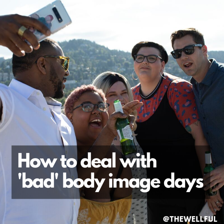 How to deal with a bad body image day