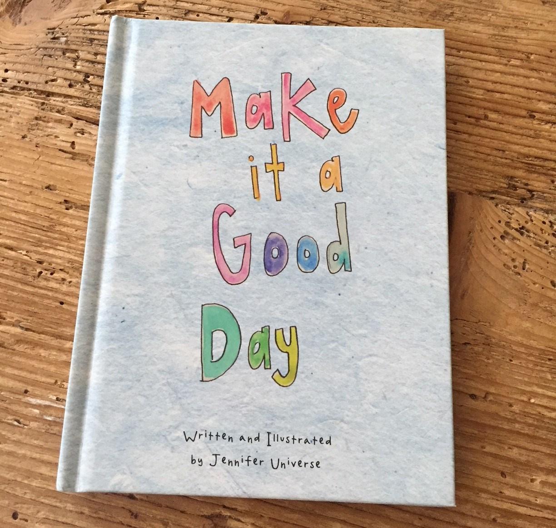 Make It A Good Day.jpg