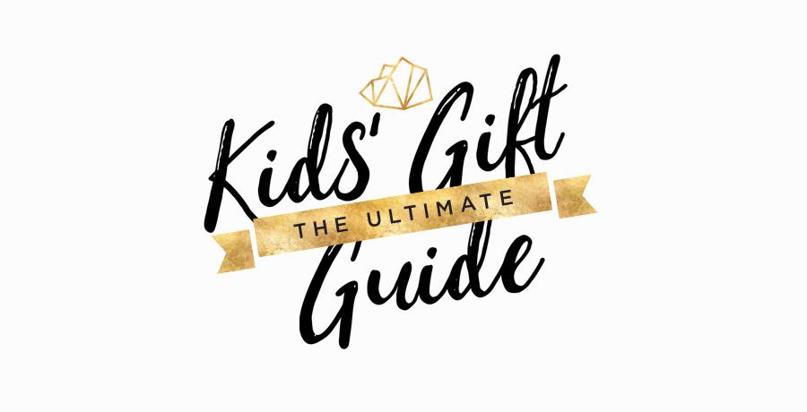 The Ultimate Kids Gift Guide 2017 Header.jpg