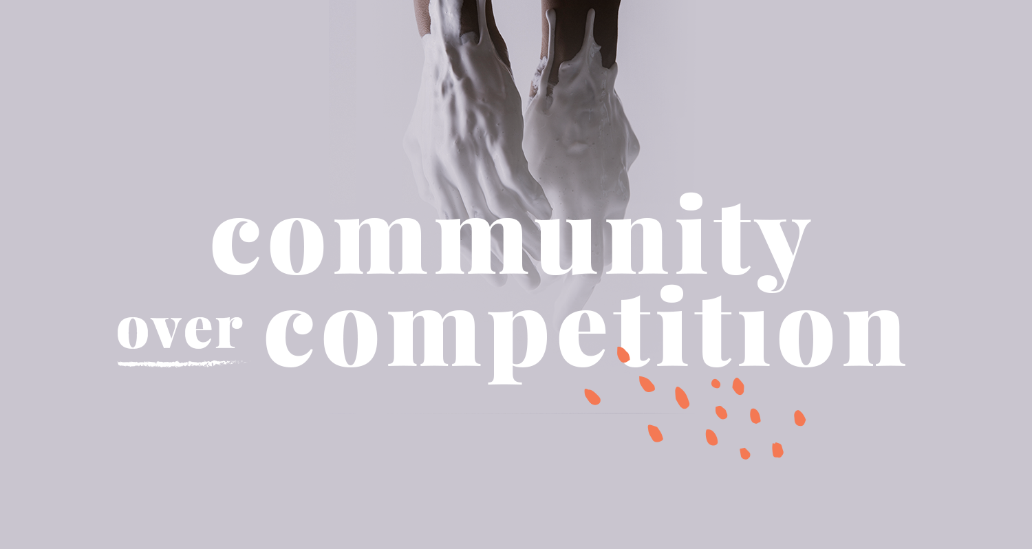 Community Over Competition by Pace Creative Design Studio