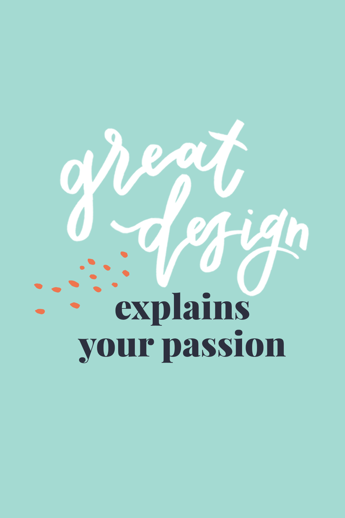 great design explains your passion by Pace Creative Design Studio