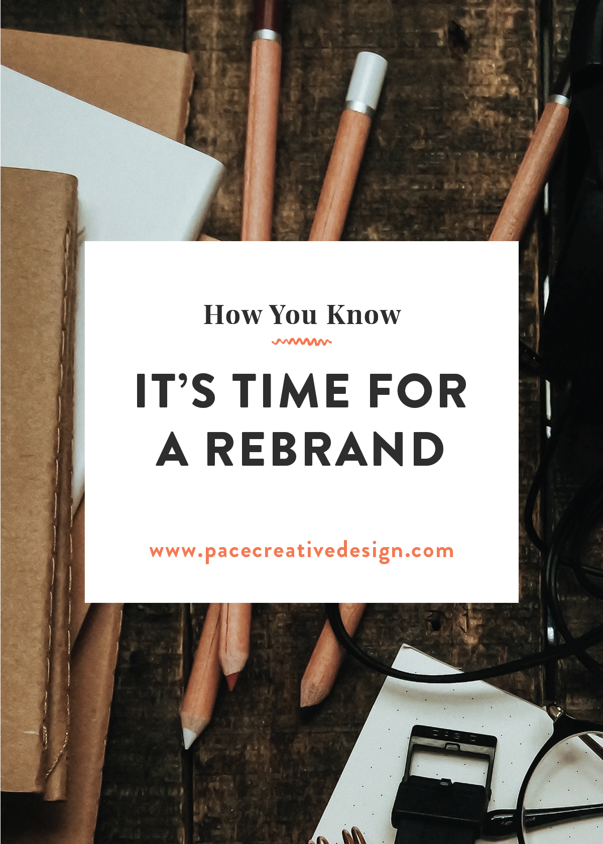 How you Know it's Time for a Rebrand | Pace Creative Design Studio