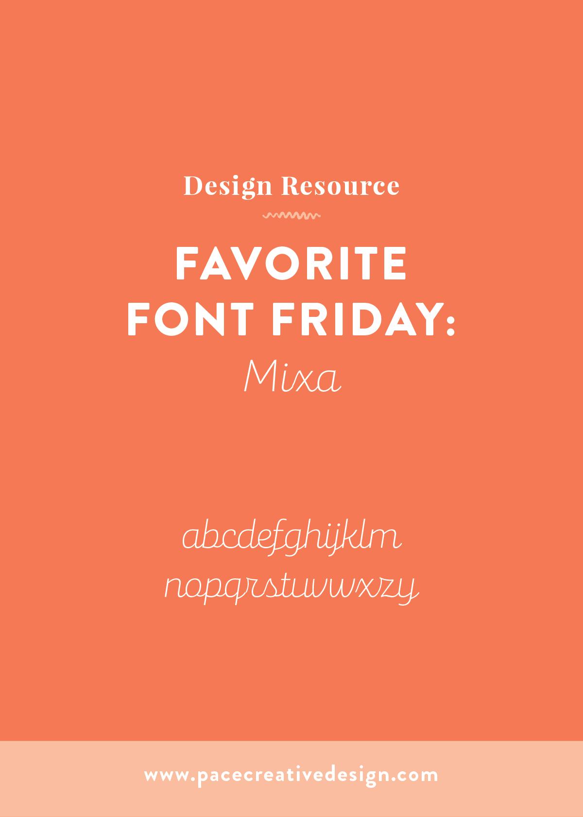 Favorite Font Friday no. 5: Mixa | Pace Creative Design Studio