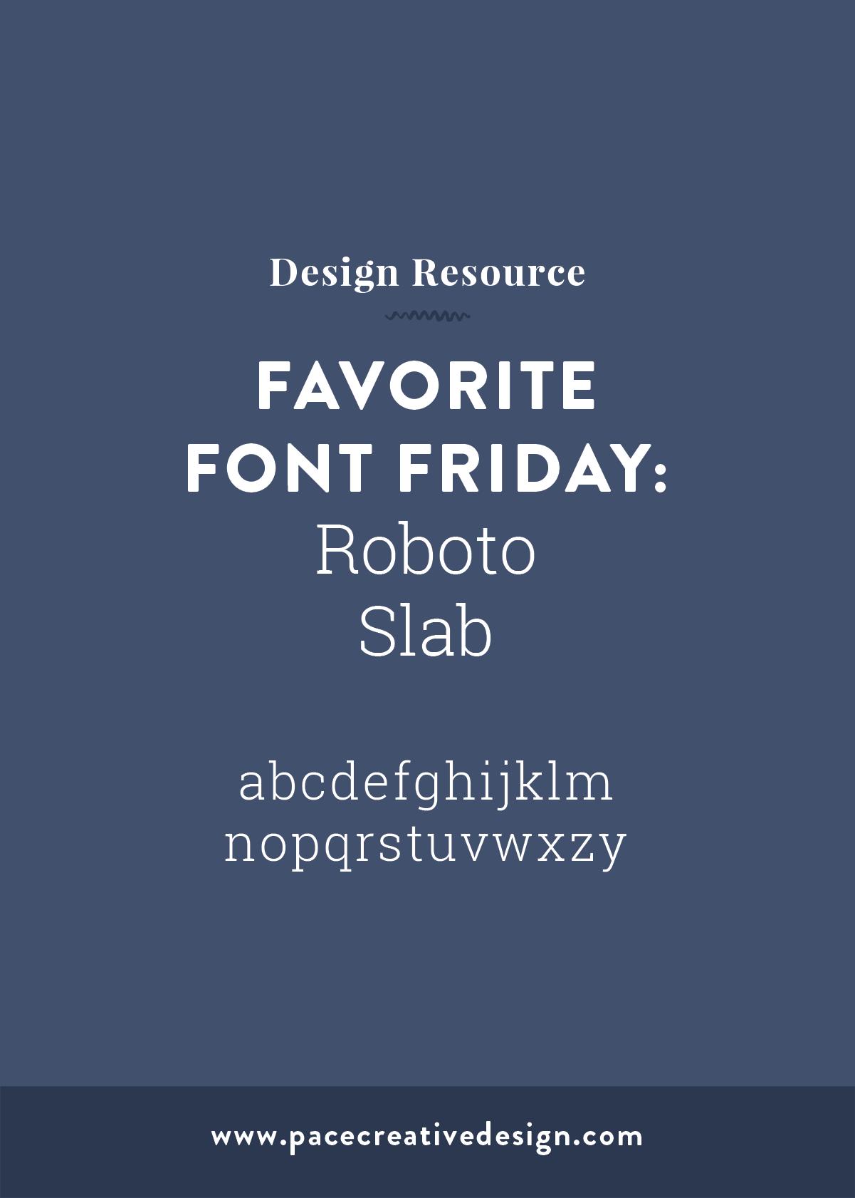 Favorite Font Friday No. 2 – Roboto Slab | Pace Creative Design Studio