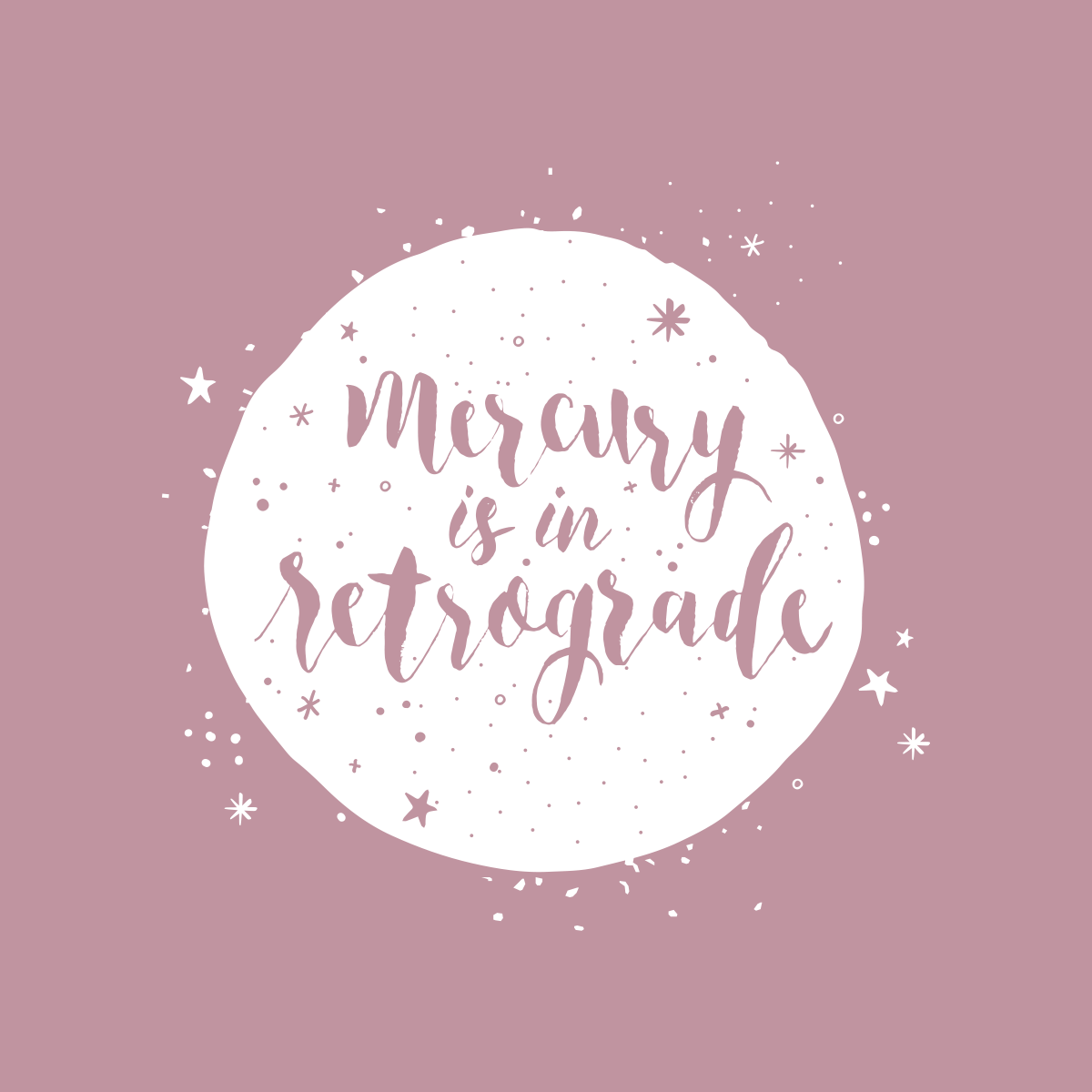 Mercury is in Retrograde lettering by Pace Creative Design Studio