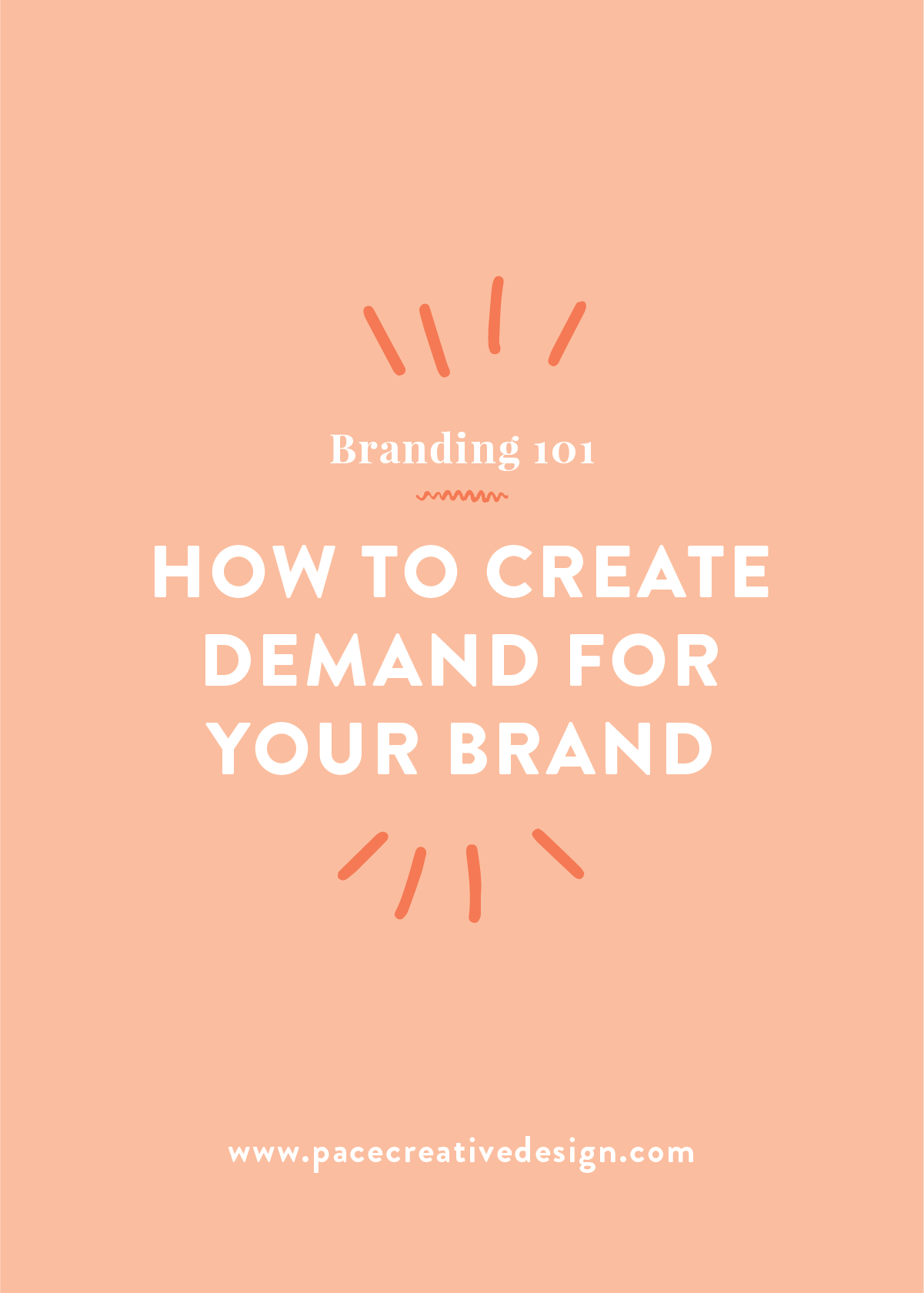 How to Create Demand for Your Brand | Pace Creative Design Studio