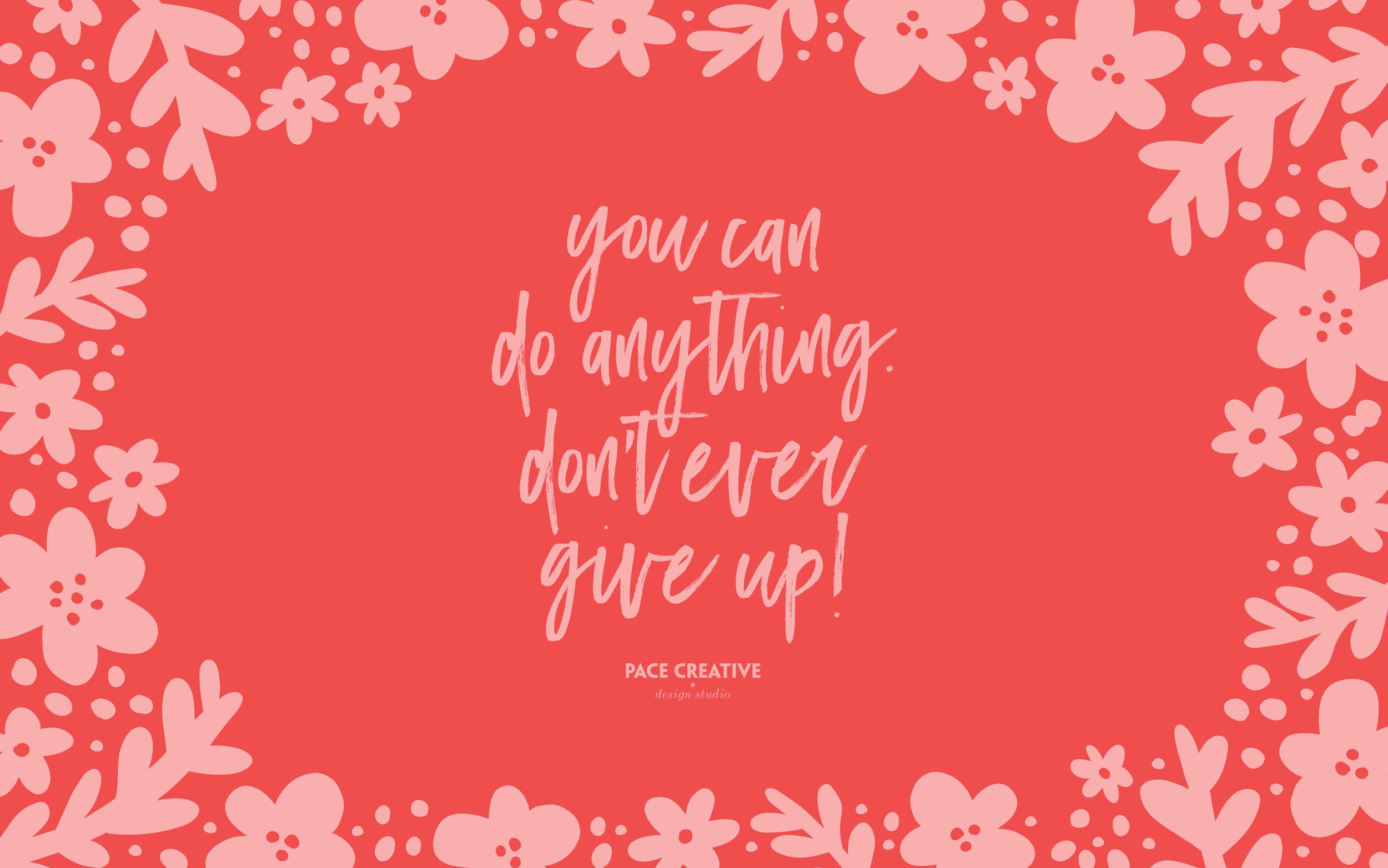 You Can Do It | Free Desktop Wallpaper design by Pace Creative Design Studio