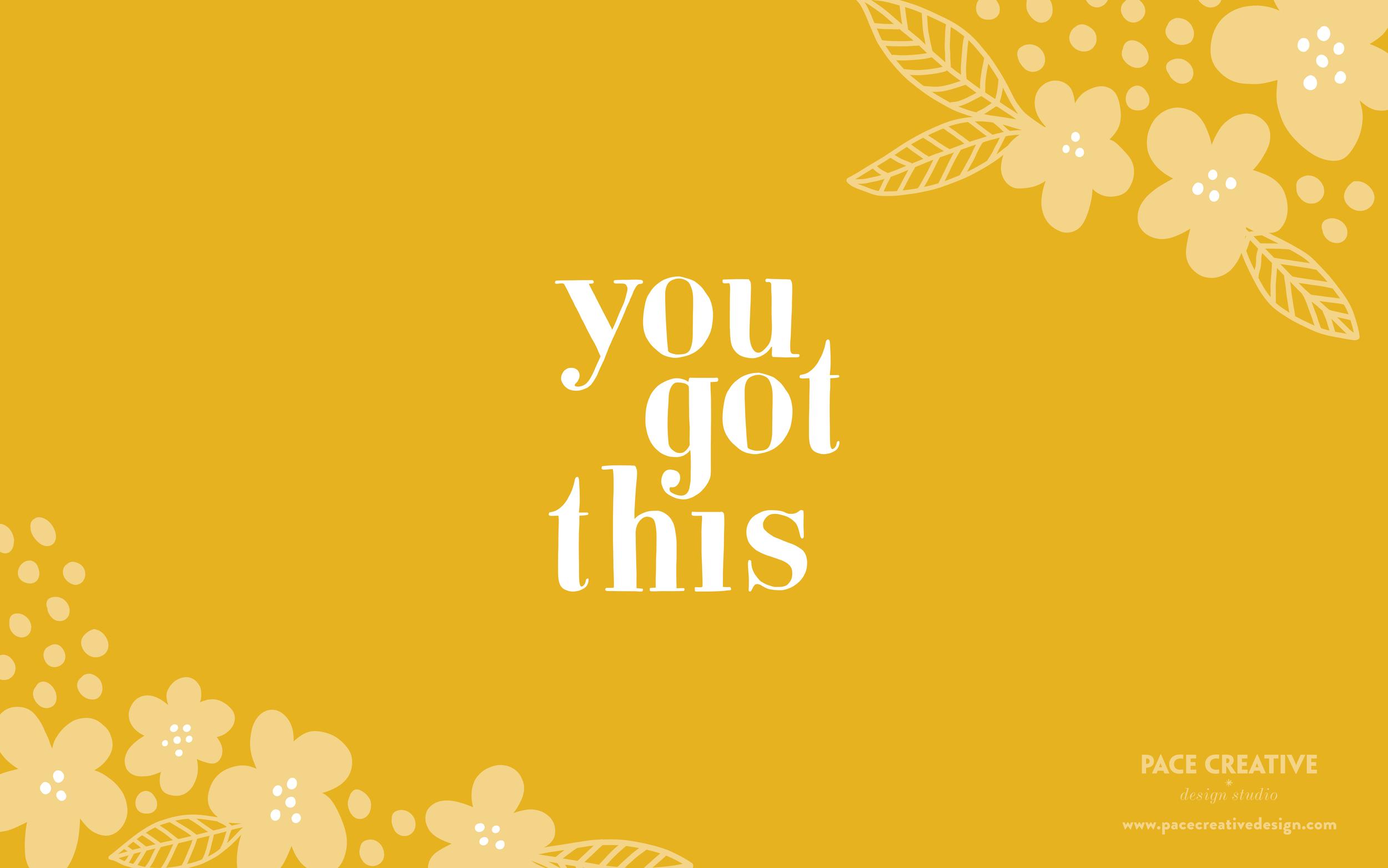 You Got This | Free Desktop Wallpaper design by Pace Creative Design Studio