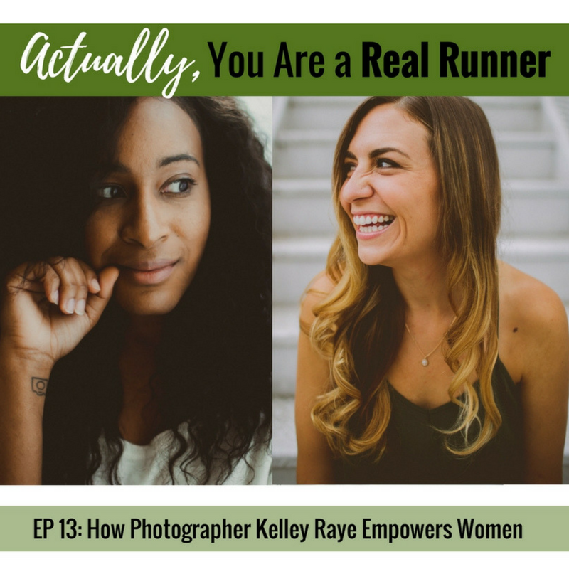 Ep 13: How Photographer Kelley Raye Empowers Women -