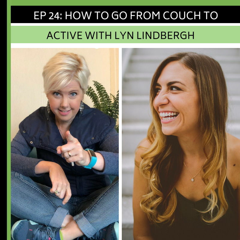 Ep 24: How to go from Couch to Active with Lyn Lynbergh -