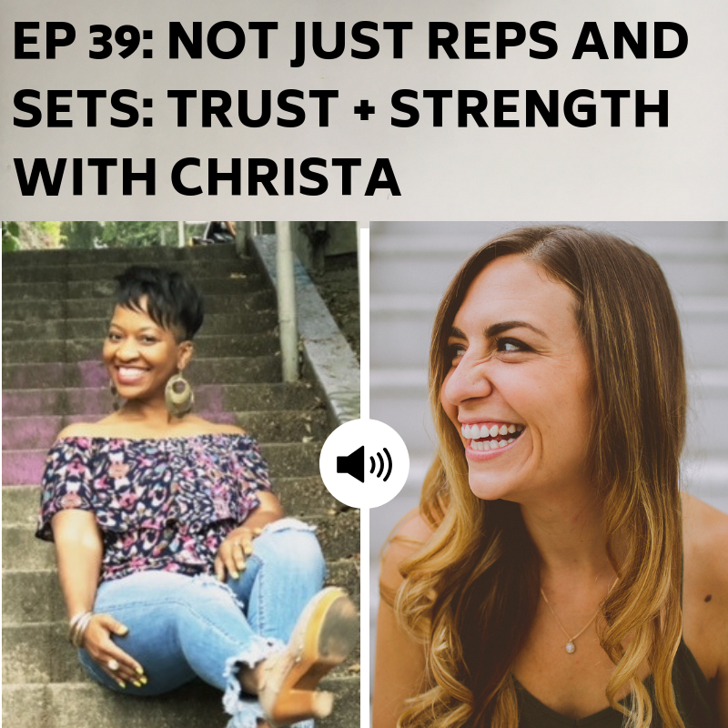 Ep 39: Not Just Reps and Sets With Christa -