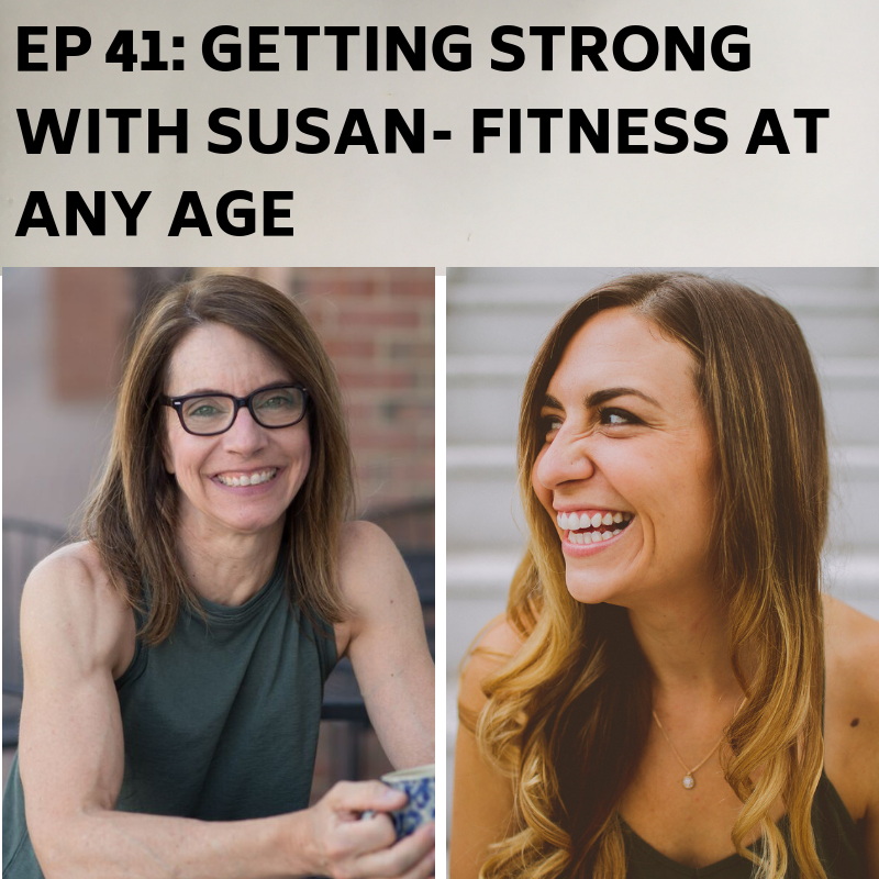 Ep 41: Getting Strong With Susan-Fitness at Any Age -