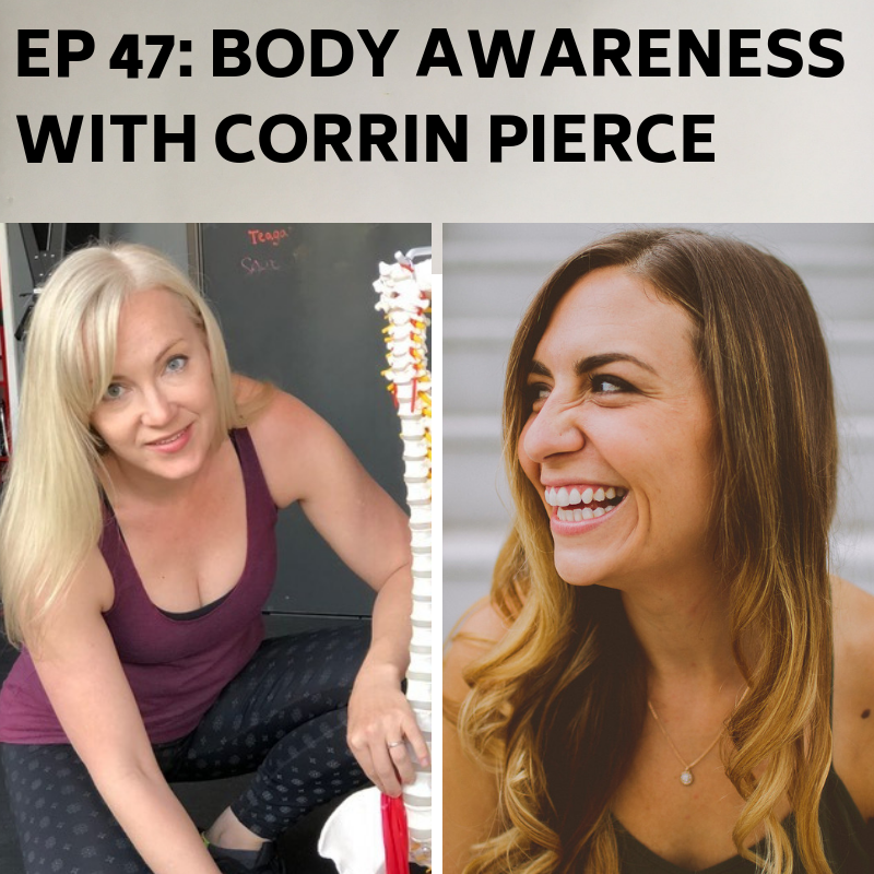 Ep 47: Body Awareness With Corrin Pierce -