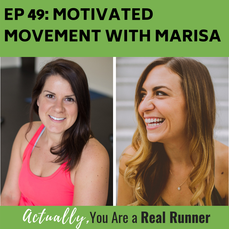 Ep 49: Motivated Movement with Marisa -