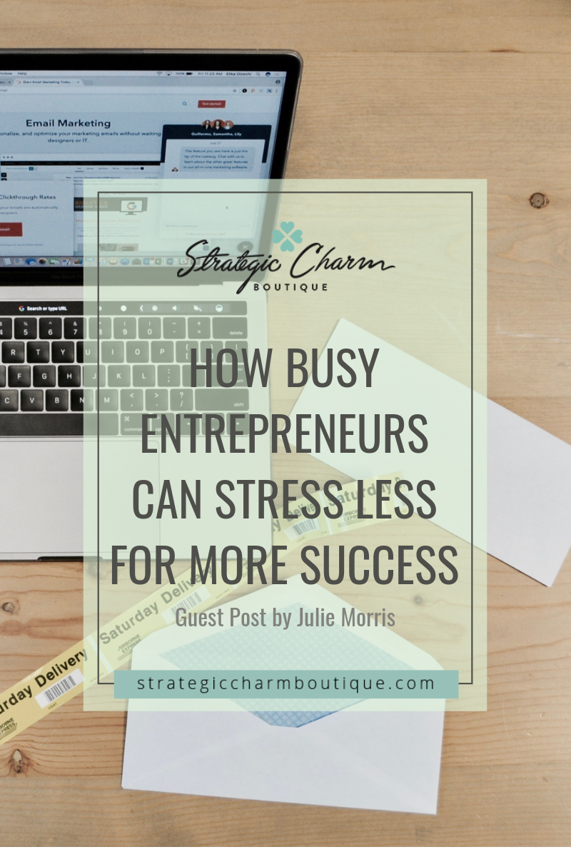 How Busy Entrepreneurs Can Stress Less for More Success.png