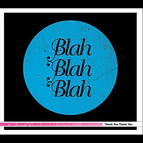 Thank You Thank You album by Blah Blah Blah