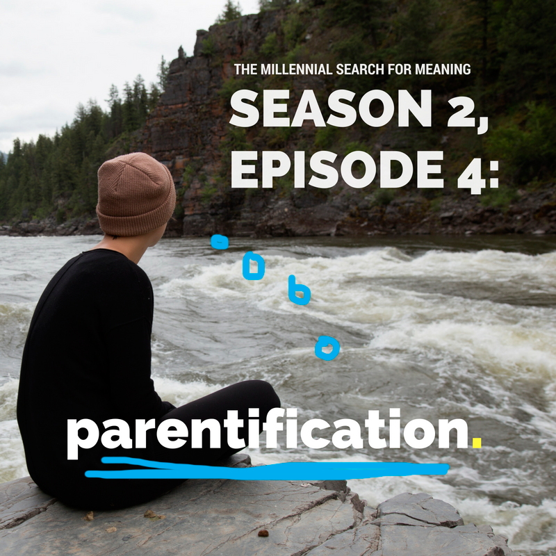 Millennial Search for Meaning_Parentification