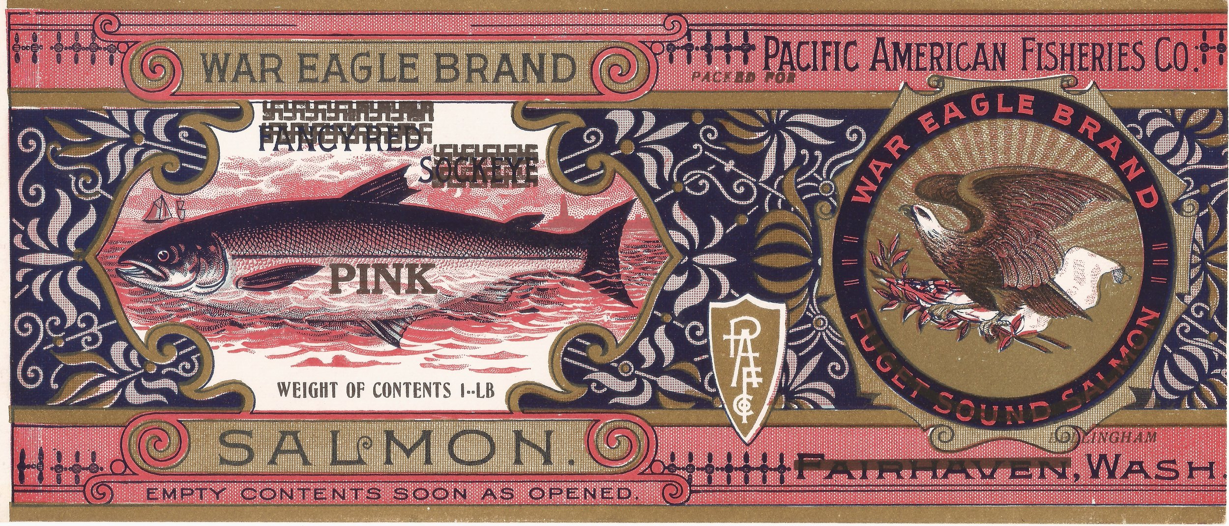 The War Eagle label was printed for cans of reds in Fairhaven, but was used for cans of pinks after Fairhaven was absorbed into Bellingham. From the collection of Karen Hofstad.