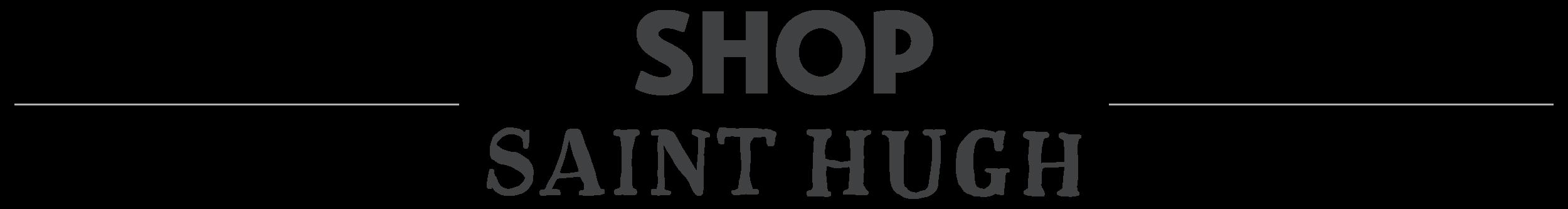 Shop Saint Hugh