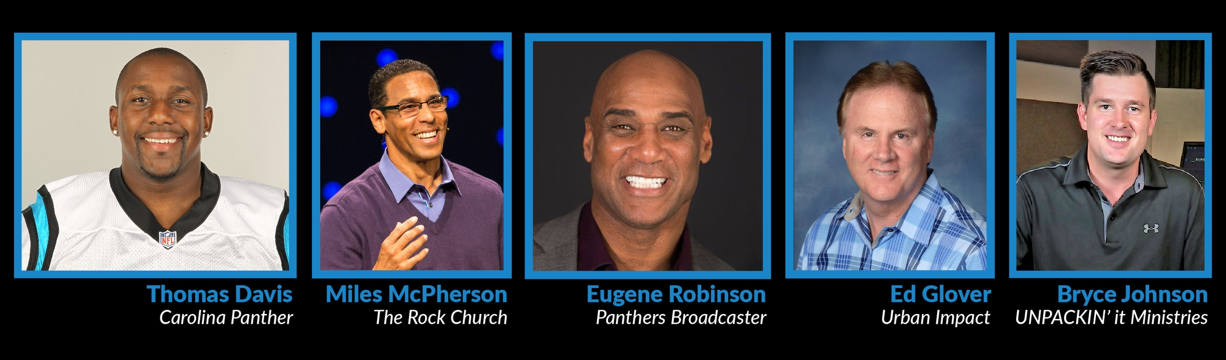 Featured speakers at the  ManUp  conference on June 2 are Carolina Panther Thomas Davis; Miles McPherson of The Rock Church; Panthers Broadcaster Eugene Robinson; Urban Impact's Ed Glover; and Bryce Johnson of UNPACKIN' It Ministries.